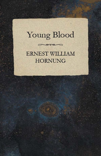 Young Blood ebook by Ernest William Hornung