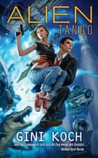 Alien Tango ebook by Gini Koch