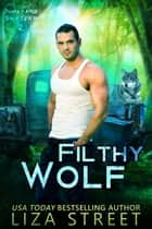 Filthy Wolf ebook by Liza Street