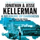 A Measure of Darkness audiobook by Jonathan Kellerman, Jesse Kellerman