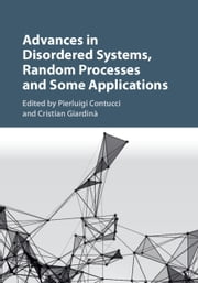 Advances in Disordered Systems, Random Processes and Some Applications ebook by