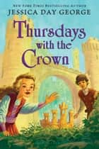 Thursdays with the Crown ebook by Jessica Day George