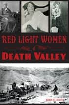 Red Light Women of Death Valley ebook by Robin Flinchum