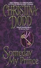 Someday My Prince ebook by Christina Dodd