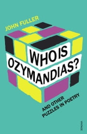 Who Is Ozymandias? - And other Puzzles in Poetry ebook by John Fuller