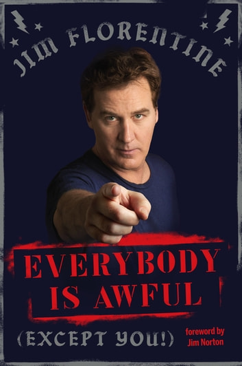 Everybody Is Awful - (Except You!) ebook by Jim Florentine
