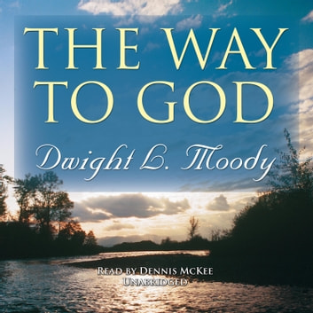 The Way to God audiobook by Dwight L. Moody