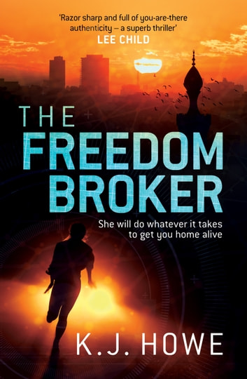 The Freedom Broker ebook by K. J. Howe