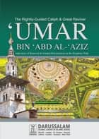 Biography of Umar Bin Abd Al-Aziz ebook by Darussalam Publishers,Dr. Ali Muhammad As-Sallabi