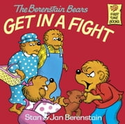 The Berenstain Bears Get in a Fight ebook by Stan Berenstain,Jan Berenstain