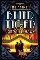 Blind Tiger ebook by