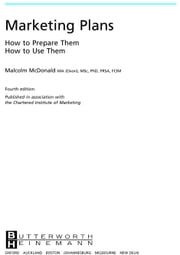 Marketing Plans: How to prepare them, how to use them ebook by McDonald, Malcolm
