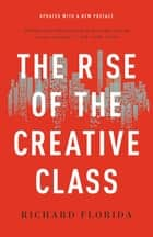 The Rise of the Creative Class ebook by Richard Florida