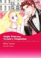 Virgin Princess, Tycoon's Temptation (Harlequin Comics) - Harlequin Comics ebook by Miho Tomoi, Michelle Celmer