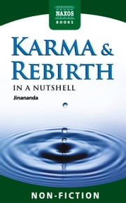 Karma and Rebirth In a Nutshell ebook by Jinananda