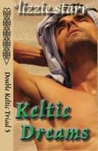 Keltic Dreams ebook by *lizzie starr