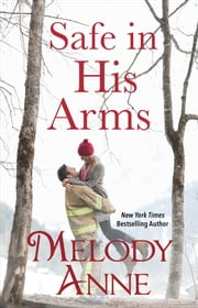 Safe in His Arms ebook by Melody Anne