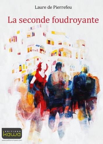 La seconde foudroyante ebook by Laure de Pierrefeu