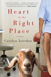 Heart in the Right Place - A Memoir ebook by Carolyn Jourdan