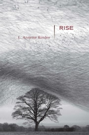 Rise - Stories ebook by L.  Annette Binder