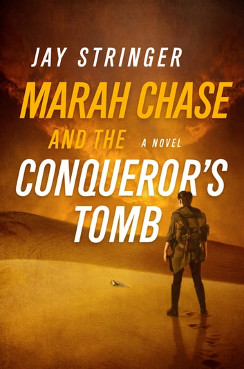 Marah Chase and the Conqueror's Tomb: A Novel ebook by Jay Stringer