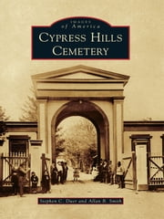 Cypress Hills Cemetery ebook by Stephen C. Duer, Allan B. Smith