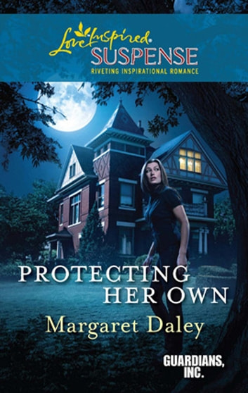 Protecting Her Own (Mills & Boon Love Inspired) (Guardians, Inc., Book 2) ebook by Margaret Daley