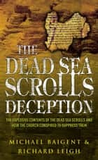 The Dead Sea Scrolls Deception ebook by Michael Baigent, Richard Leigh