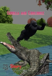 Gorilla And Crocodile - kids story book ebook by Sam Aathyanth