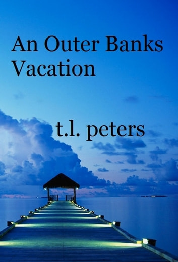 An Outer Banks Vacation ebook by T.L. Peters
