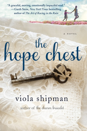The Hope Chest - A Novel ebook by Viola Shipman