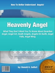 Heavenly Angel ebook by Ronald K. Seifert