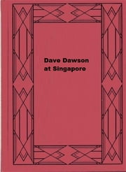 Dave Dawson at Singapore ebook by Robert Sidney Bowen