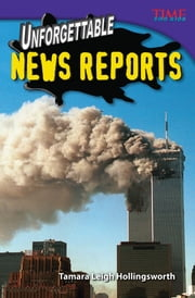 Unforgettable News Reports ebook by Tamara Leigh Hollingsworth