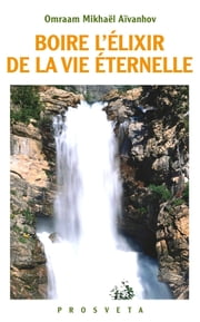Boire l'élixir de la vie immortelle ebook by Kobo.Web.Store.Products.Fields.ContributorFieldViewModel