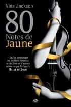 80 Notes de jaune ebook by Vina Jackson, Angéla Morelli