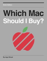 Which Mac Should I Buy? ebook by App Sliced
