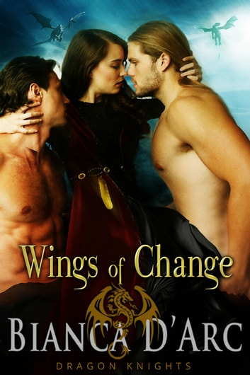 Wings of Change - Dragon Knights 4.5 ebook by Bianca D'Arc