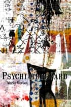 Psychiatric Ward ebook by Maria Morisot