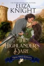 The Highlander's Dare - Midsummer Knights ebook by Eliza Knight, Midsummer Knights