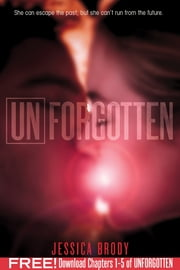 Unforgotten, Chapters 1-5 ebook by Jessica Brody