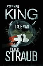 The Talisman ebook by Stephen King, Peter Straub