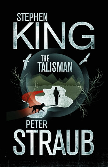 The Talisman ebook by Stephen King,Peter Straub