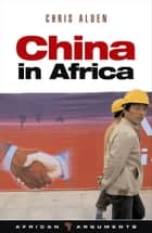 China in Africa ebook by Chris Alden