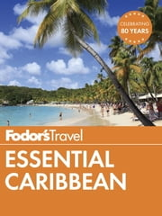 Fodor's Essential Caribbean ebook by Fodor's Travel Guides