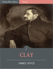 Clay (Illustrated Edition) ebook by James Joyce