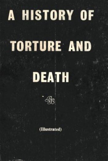 A History of Torture and Death ebook by anonymous