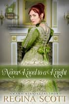 Never Kneel to a Knight ebook by Regina Scott