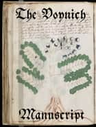 The Voynich Manuscript ebook by Wilfrid Voynich, Anonyme