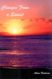 Changes From a Sunset ebook by Aileen Friedman